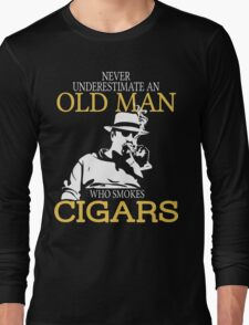 Never Underestimate An Old Man Who Smokes Cigars Long Sleeve T-Shirt