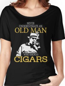 Never Underestimate An Old Man Who Smokes Cigars Women's Relaxed Fit T-Shirt