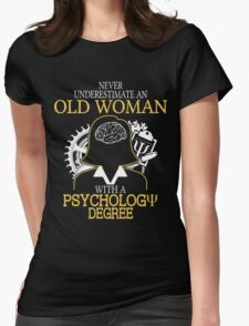 Never Underestimate An Old Woman With A Psychology Degree Womens Fitted T-Shirt