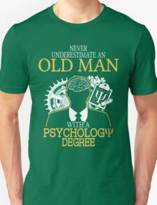 Never Underestimate An Old Man With A Psychology Degree T-Shirt