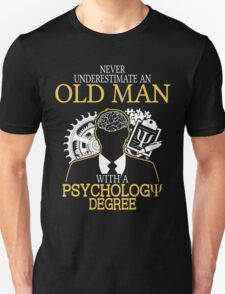 Never Underestimate An Old Man With A Psychology Degree Unisex T-Shirt