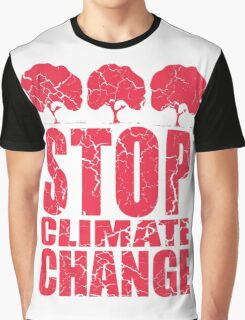 STOP CLIMATE CHANGE Graphic T-Shirt