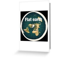 The earth is flat,reality, Greeting Card