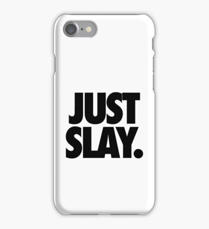 JUST SLAY. iPhone Case/Skin