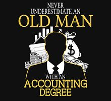 Never Underestimate An Old Man With An Accounting Degree Unisex T-Shirt