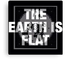 The earth is flat reality check Canvas Print