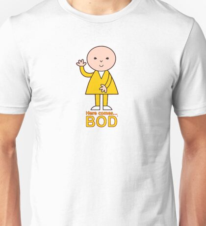 Here comes Bod Unisex T-Shirt