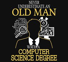 Never Underestimate An Old Man With A Computer Science Degree Unisex T-Shirt