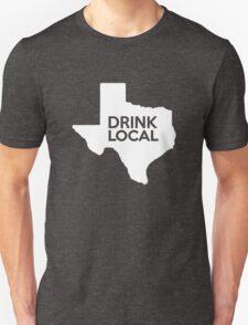 Texas Drink Local TX Unisex T-Shirt