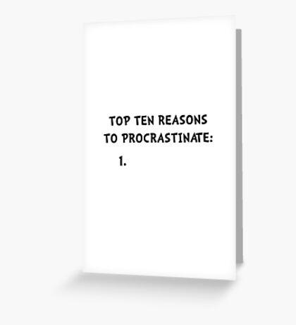 Procrastinate Greeting Card