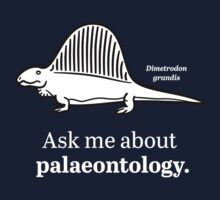 Ask Me About Palaeontology by David Orr