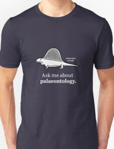 Ask Me About Palaeontology T-Shirt