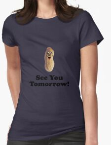 See You Tomorrow Peanut Womens Fitted T-Shirt