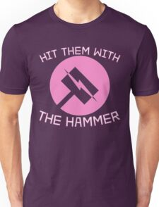 Hit Them With the Hammer Unisex T-Shirt