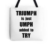 Try Triumph Tote Bag