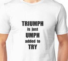 Try Triumph Unisex T-Shirt