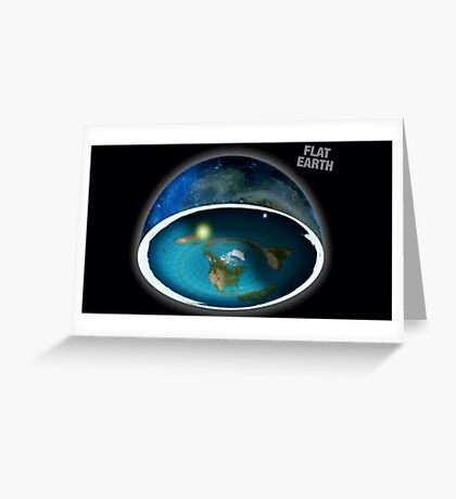It's flat the earth,#flat earth  Greeting Card