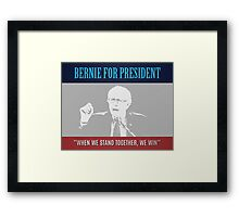 Bernie For President - When We Stand Together, We Win Framed Print