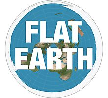 Flat earth, realise the truth Photographic Print