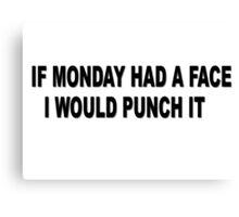 Monday Meme Funny Canvas Print