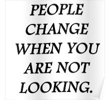 People change when you're not looking Poster