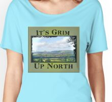 It's Grim Up North Women's Relaxed Fit T-Shirt