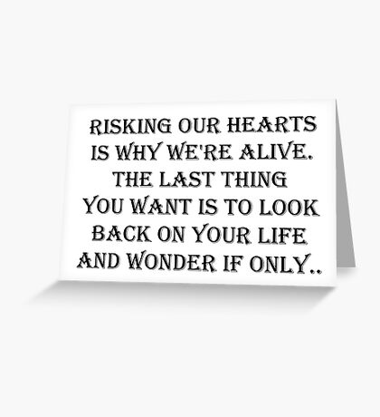 Risking our hearts  Greeting Card