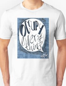 Occupy Everything Unisex T-Shirt