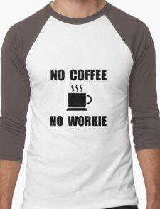 No Coffee No Workie Men's Baseball ¾ T-Shirt