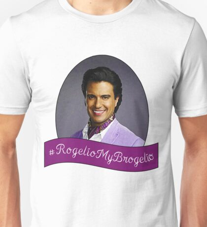 #RogelioMyBrogelio Unisex T-Shirt