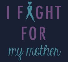 I Fight For My Mother Kids Tee
