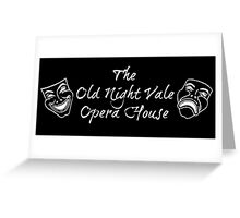 """Welcome To Night Vale """"The Old Night Vale Opera House"""" White Writing, Black Background Greeting Card"""