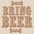 BRING BEER (vintage) by jazzydevil