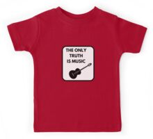 THE ONLY TRUTH IS MUSIC Kids Tee