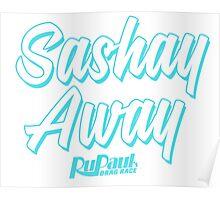 Sashay Away - RuPaul's Drag Race Poster