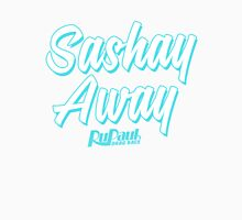 Sashay Away - RuPaul's Drag Race Unisex T-Shirt