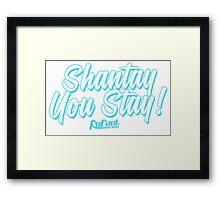 Shantay You Stay - RuPaul's Drag Race Framed Print