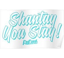 Shantay You Stay - RuPaul's Drag Race Poster