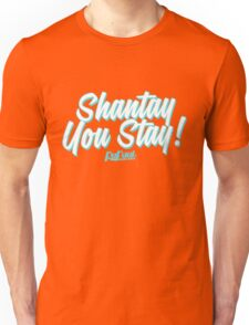 Shantay You Stay - RuPaul's Drag Race Unisex T-Shirt