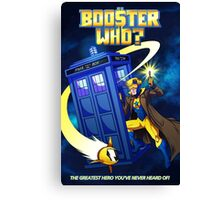Booster Who? Canvas Print