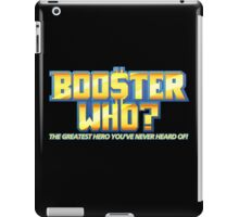 Booster Who? iPad Case/Skin
