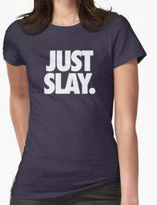 JUST SLAY - Alternate Womens Fitted T-Shirt