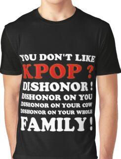 DISHONOR ON YOU! - BLACK Graphic T-Shirt