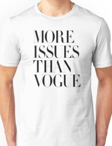 More Issues Than Vogue Unisex T-Shirt