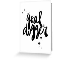 Goal Digger  Greeting Card