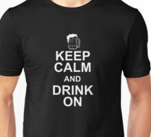 KEEP CLAM AND DRINK ON Unisex T-Shirt