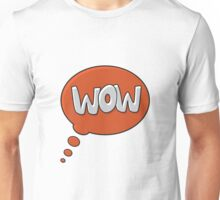 wow says it all Unisex T-Shirt