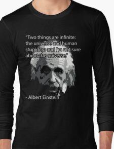 Einstein Quote Tee! Long Sleeve T-Shirt