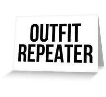 Outfit Repeater (Black) Greeting Card