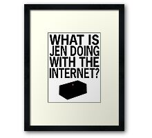 What Is Jen Doing With The Internet?! Framed Print